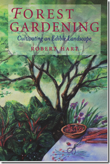 Gardening: Cultivating an Edible Landscape by Robert Hart